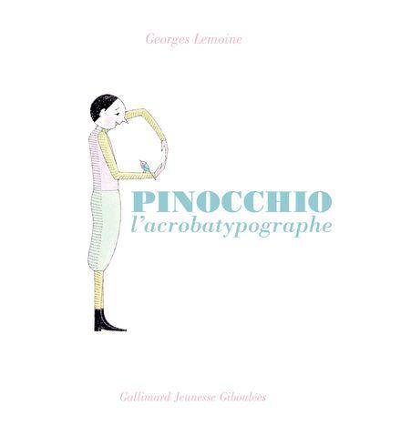 Pinocchio l'acrobatypographe - Georges Lemoine