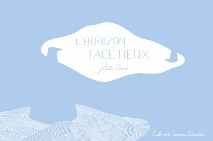 L'horizon facétieux - Juliette Binet