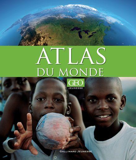Atlas du monde [GEO Jeunesse] -