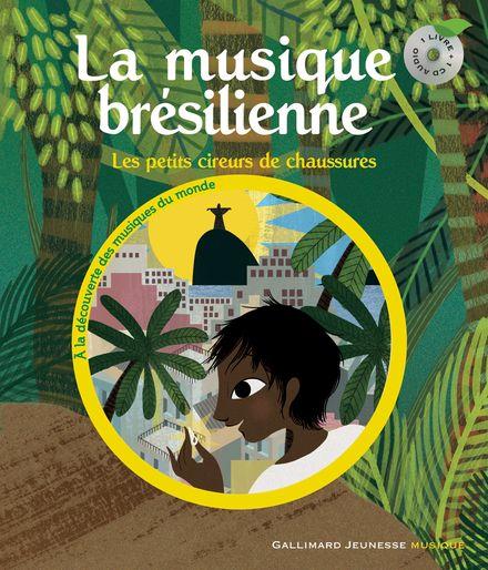 La musique brésilienne - Béatrice Fontanel, Charlotte Gastaut