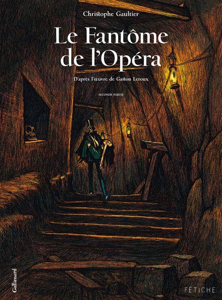 Le Fantôme de l'Opéra - Christophe Gaultier, Gaston Leroux