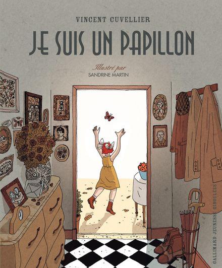 Je suis un papillon - Vincent Cuvellier, Sandrine Martin