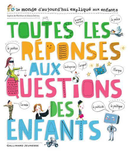 Toutes les réponses aux questions des enfants - Alice Charbin, Alexia Delrieu, Henri Fellner, Sophie de Menthon, Clotilde Perrin