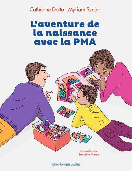 L'aventure de la naissance avec la PMA - Catherine Dolto, Sandrine Martin, Myriam Szejer