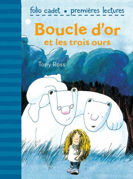 Boucle d'Or et les trois ours - Tony Ross