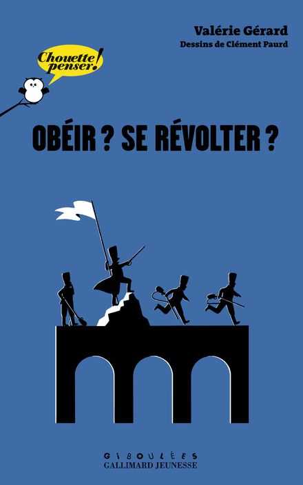 Obéir? se révolter? - Valérie Gérard, Clément Paurd