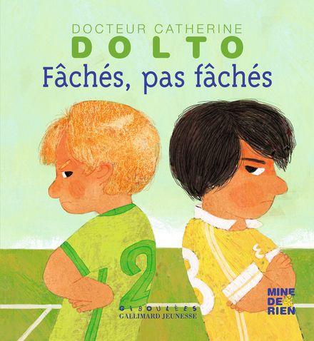Fâchés pas fâchés - Catherine Dolto, Colline Faure-Poirée, Frédérick Mansot