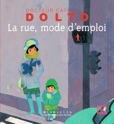 La rue, mode d'emploi - Catherine Dolto, Colline Faure-Poirée, Frédérick Mansot