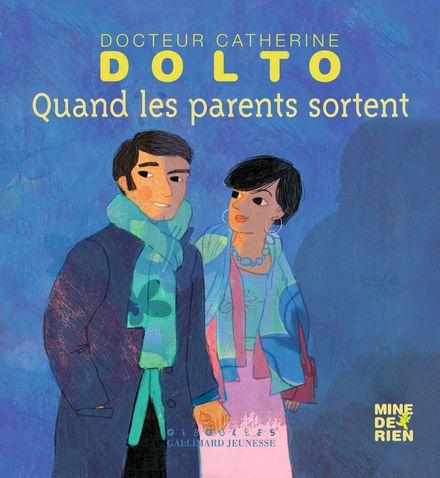 Quand les parents sortent - Catherine Dolto, Colline Faure-Poirée, Frédérick Mansot