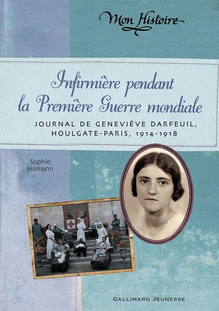 Infirmière pendant la Première Guerre mondiale - Sophie Humann