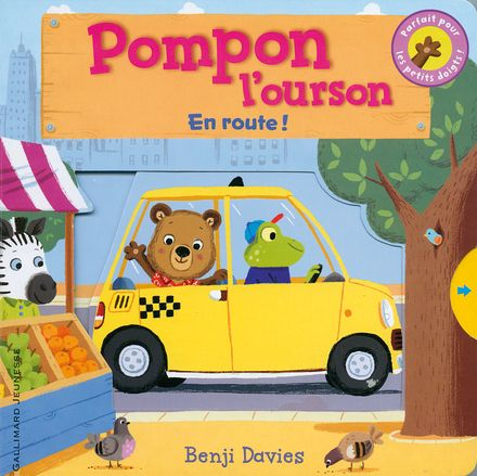 Pompon l'ourson : En route! - Benji Davies