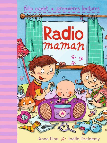 Radio Maman - Joëlle Dreidemy, Anne Fine