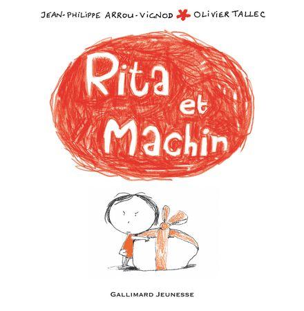 Rita et Machin - Jean-Philippe Arrou-Vignod, Olivier Tallec