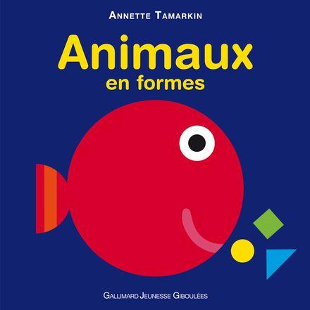 Animaux en formes - Annette Tamarkin