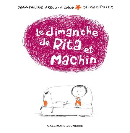 Le dimanche de Rita et Machin - Jean-Philippe Arrou-Vignod, Olivier Tallec