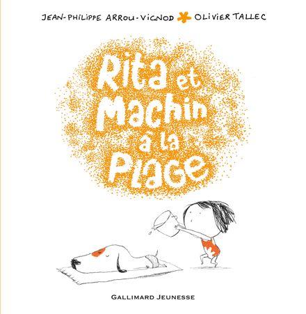 Rita et Machin à la plage - Jean-Philippe Arrou-Vignod, Olivier Tallec