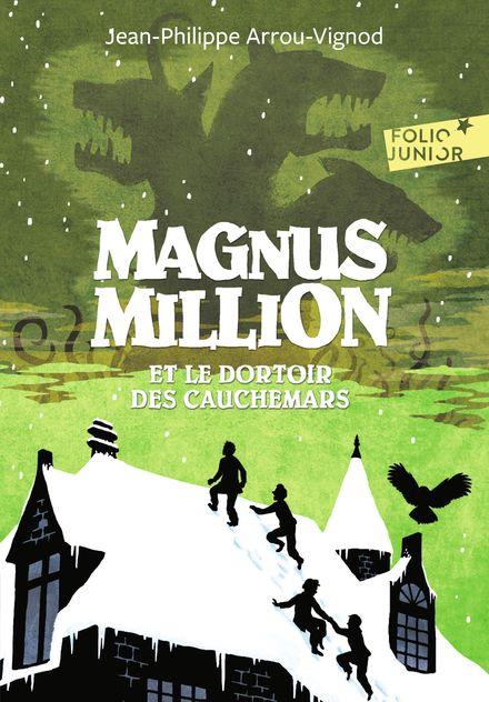 Magnus Million et le dortoir des cauchemars - Jean-Philippe Arrou-Vignod
