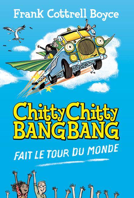 Chitty Chitty Bang Bang fait le tour du monde - Joe Berger, Frank Cottrell Boyce