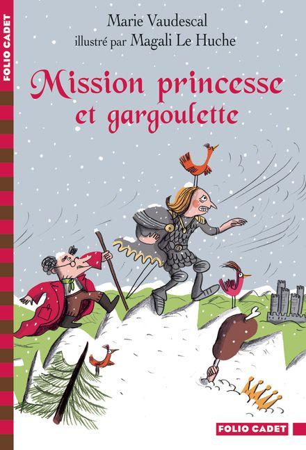 Mission princesse et gargoulette - Magali Le Huche, Marie Vaudescal