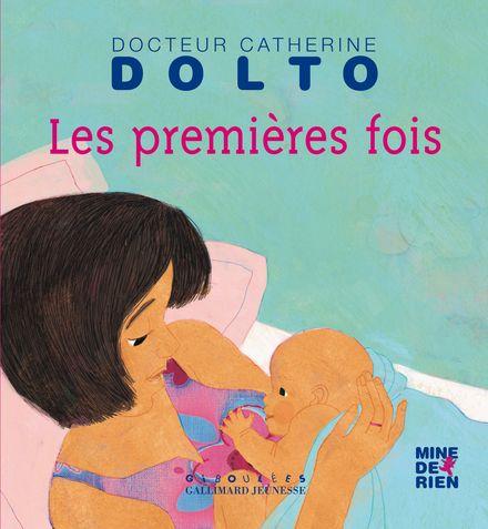 Les premières fois - Catherine Dolto, Colline Faure-Poirée, Frédérick Mansot