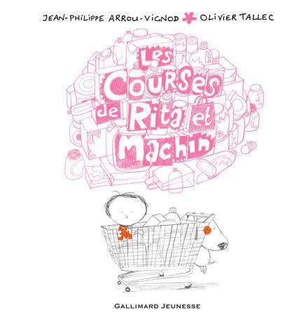 Les courses de Rita et Machin - Jean-Philippe Arrou-Vignod, Olivier Tallec