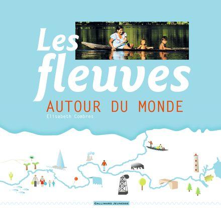 Les fleuves autour du monde - Élisabeth Combres, Marguerite Courtieu