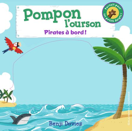 Pompon l'ourson : Pirates à bord! - Benji Davies