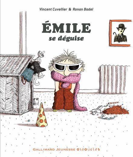 Émile se déguise - Ronan Badel, Vincent Cuvellier