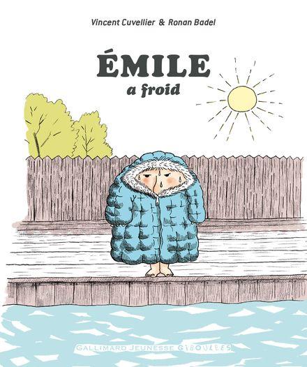 Émile a froid - Ronan Badel, Vincent Cuvellier