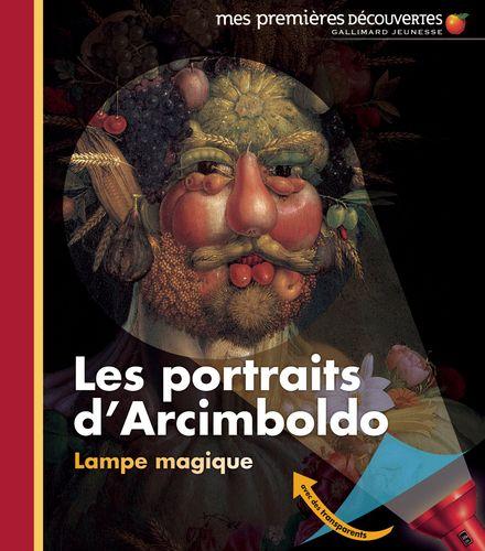Les portraits d'Arcimboldo - Claude Delafosse