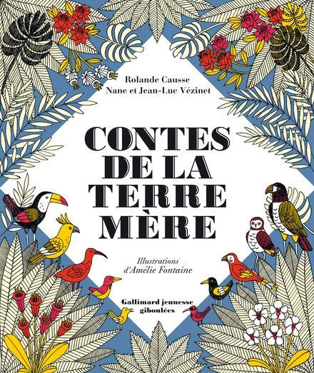 Contes de la Terre Mère - Rolande Causse, Amélie Fontaine, Jean-Luc Vézinet, Nane Vézinet