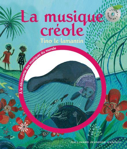 La musique créole - Gerty Dambury, Aurélia Fronty