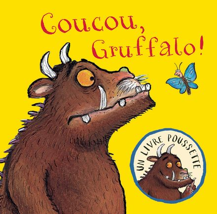 Coucou, Gruffalo! - Julia Donaldson, Axel Scheffler