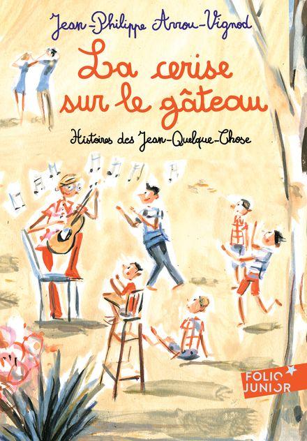 La cerise sur le gâteau - Jean-Philippe Arrou-Vignod, Dominique Corbasson