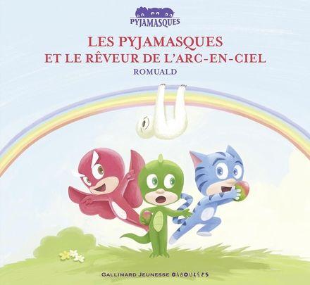 Les Pyjamasques et le rêveur de l'arc-en-ciel -  Romuald