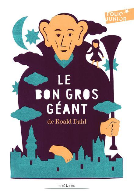Le Bon Gros Géant - Roald Dahl