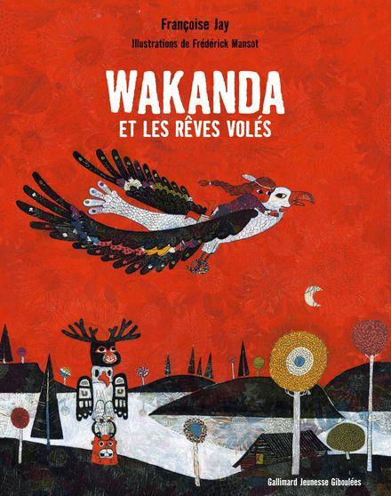 Wakanda et les rêves volés - Françoise Jay, Frédérick Mansot