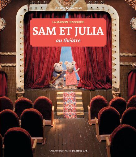 Sam et Julia au théâtre - Karina Schaapman