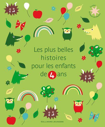 Les plus belles histoires pour les enfants de 4 ans -  un collectif d'illustrateurs