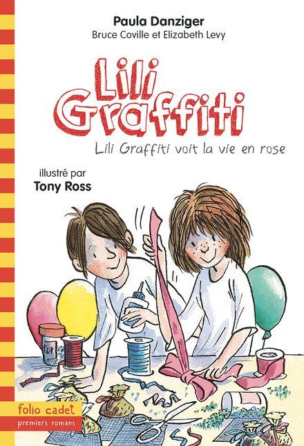 Lili Graffiti voit la vie en rose - Bruce Coville, Paula Danziger, Elizabeth Levy, Tony Ross