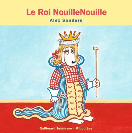 Le Roi NouilleNouille - Alex Sanders