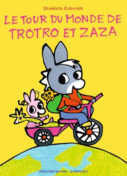 Le tour du monde de Trotro et Zaza - Bénédicte Guettier