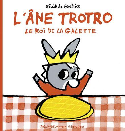 L'âne Trotro, le roi de la galette - Bénédicte Guettier