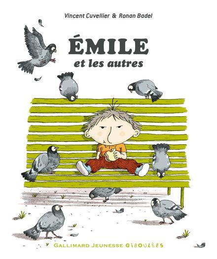 Émile et les autres - Ronan Badel, Vincent Cuvellier