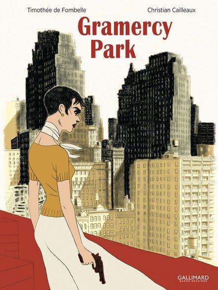 Gramercy Park - Christian Cailleaux, Timothée de Fombelle