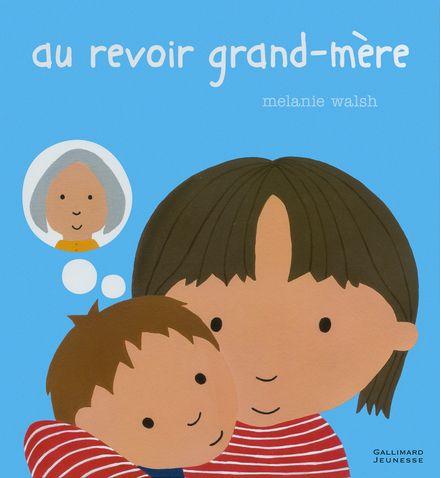 Au revoir grand-mère - Melanie Walsh