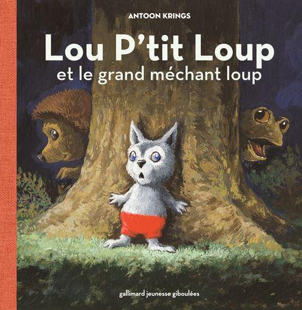 Lou P'tit Loup et le grand méchant loup - Antoon Krings