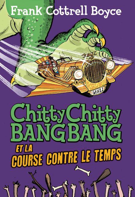 Chitty Chitty Bang Bang et la course contre le temps - Joe Berger, Frank Cottrell Boyce