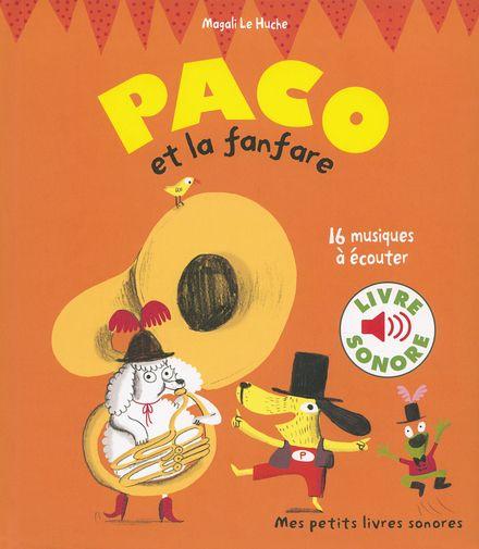 Paco et la fanfare - Magali Le Huche