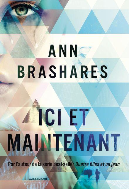 Ici et maintenant - Ann Brashares